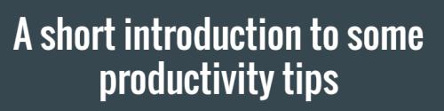 Short-into-to-productivity-tips