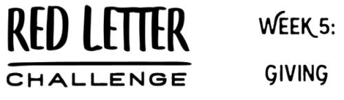 Red Letter Challenge - Giving